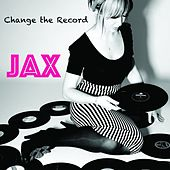 Change The Record by Jax