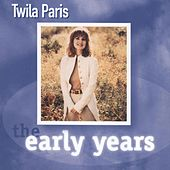 Early Years by Twila Paris