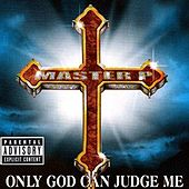 Only God Can Judge Me de Master P