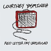 Red Letter Day (Unplugged) by Courtney Yasmineh