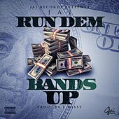 Run Dem Bands Up by Jai