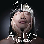 Alive (Remixes) by Sia