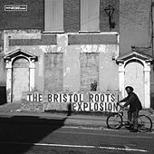 The Bristol Roots Explosion by Various Artists
