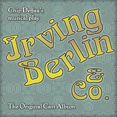 Chip Deffaa's Irving Berlin  & Co. (The Original Cast Album) by Various Artists