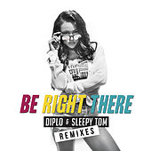 Be Right There (Remixes) de Diplo