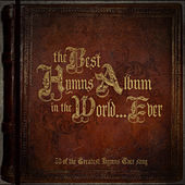 The Best Hymns Album In The World… Ever! by Various Artists
