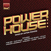 Power House (Mixed By Anton Powers) von Various Artists