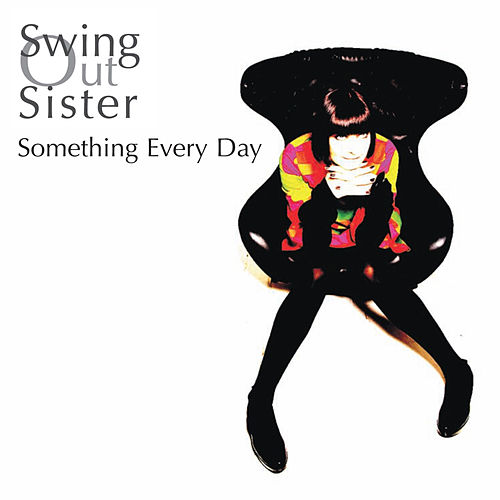 Something Every Day de Swing Out Sister