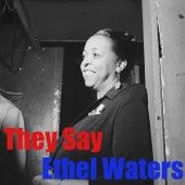 They Say de Ethel Waters