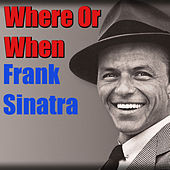 Where Or When (Live) van Frank Sinatra