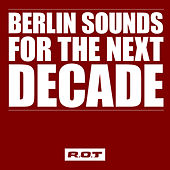 Berlin Sounds for the Next Decade von Various Artists