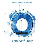 Hetti, wetti, täti by Wolfgang Verocai