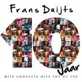 10 Jaar (Mijn Grootste Hits Tot Nu Toe) van Frans Duijts