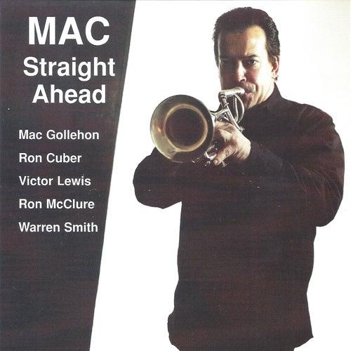 Mac Straight Ahead by Mac Gollehon