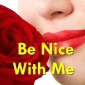 Be Nice With Me de Various Artists