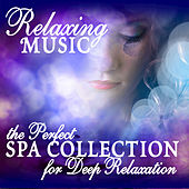 Relaxing Music: The Perfect Spa Collection for Deep Relaxation by Various Artists