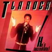 He's Incredible by T La Rock