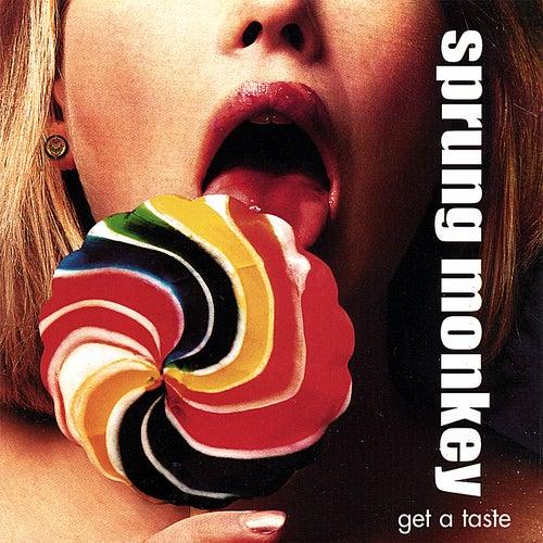 Get a Taste by Sprung Monkey