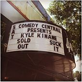 Sold Out, Suck It! - EP by Kyle Kinane