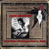 Let's Make Christmas Merry, Baby by Amos Milburn