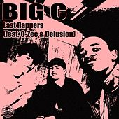 Last Rappers (feat. O-Zee & Delusion) by Big C