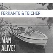 Man Alive by Ferrante and Teicher
