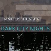 Dark City Nights by James P. Johnson