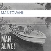 Man Alive von Mantovani & His Orchestra