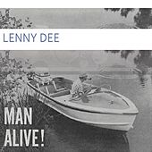 Man Alive by Lenny Dee