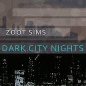 Dark City Nights by Zoot Sims