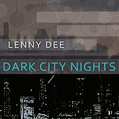 Dark City Nights by Lenny Dee