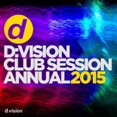 D:Vision Club Session Annual 2015 von Various Artists