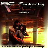50 Enchanting Classics (Vol. 2) by Various Artists