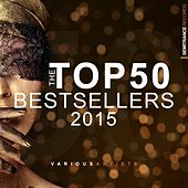 The Top 50 Bestsellers 2015 by Various Artists