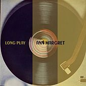 Long Play by Ann-Margret
