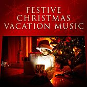 Festive Christmas Vacations Music de Various Artists