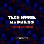 Tech House Madness (Tech House Club Session) by Various Artists