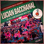 Lucian Bacchannal 2015, Vol. 2 (The Best from Stratosphere Muzic 2015) by Various Artists