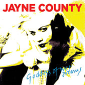 Goddess Of Wet Dreams by Jayne County
