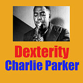 Dexterity by Charlie Parker