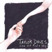 Love Will Find a Way - Single de Taylor Davis
