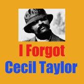 I Forgot (Live) von Cecil Taylor