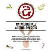 Natale Digitale Audioglobe 2015 di Various Artists