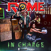 In Charge - Single by Rome