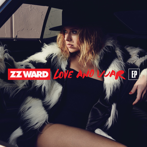 Love and War by ZZ Ward
