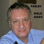 Walk Away by Farley