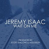 Wait on Me de Jeremy Isaac