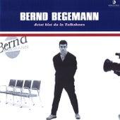 Jetzt bist du in Talkshows by Bernd Begemann