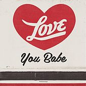 Love You Babe by Jason Collett