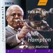 Jazz Matinee by Slide Hampton